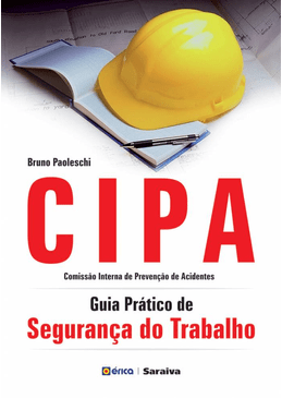 0b71c6926bd47 CIPA - Guia Prático de Segurança do Trabalho - editoraerica