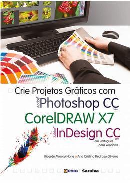 Crie-Projetos-Graficos-com-Photoshop-CC-Coreldraw-X7-e-Indesign-CC-em-Portugues