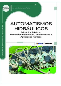 Automatismos-Hidraulicos---Principios-Basicos-Dimensionamentos-de-Componentes-e-Aplicacoes-Praticas