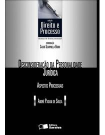 Colecao-Direito-e-Processo---Desconsideracao-da-Personalidade-Juridica