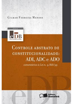Controle-Abstrato-de-Constitucionalidade-ADI-ADC-e-ADO