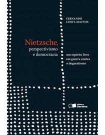 Nietzsche-Perspectivismo-e-Democracia---Um-Espirito-em-Guerra-Contra-o-Dogmatismo