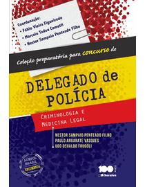 Colecao-Preparatoria-Para-Concursos-de-Delegado-de-Policia---Criminologia-e-Medicina-Legal