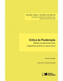 Colecao-Teoria-e-Historia-do-Direito---Critica-da-Ponderacao