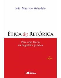 Etica-e-Retorica---Para-uma-Teoria-da-Dogmatica-Juridica