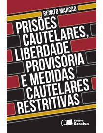 Prisoes-Cautelares-Liberdade-Provisoria-e-Medidas-Cautelares-Restritivas