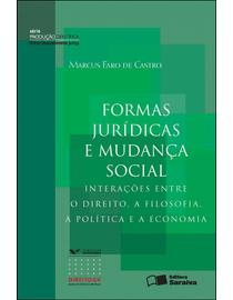 Serie-Producao-Cientifica---Formas-Juridicas-e-Mudanca-Social---Interacoes-Entre-o-Direito-a-Filosofia-a-Politica-e-a-Economia