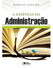 A-Essencia-da-Administracao---Conceitos-Introdutorios