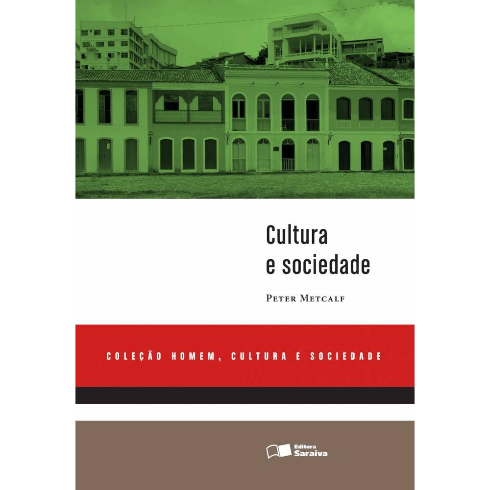 Cultura e Sociedade - Coleção Homem, Cultura e Sociedade