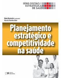 Planejamento-Estrategico-e-Competitividade-na-Saude---Serie-Gestao-Estrategica-de-Saude