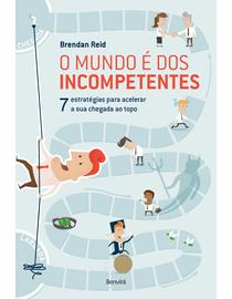 O-Mundo-E-dos-Incompetentes---7-Estrategias-nao-Convencionais-para-Acelerar-a-sua-Chegada-ao-Topo