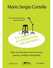 Mario-Sergio-Cortella---Viver-em-Paz-para-Morrer-em-Paz---O-Que-a-Vida-Me-Ensinou