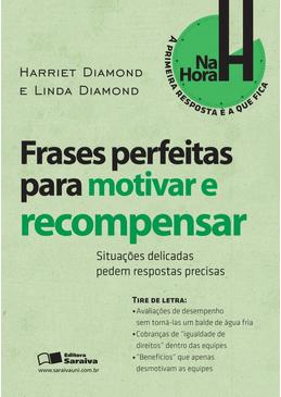 Frases Perfeitas Para Motivar E Recompensar Coleção Na Hora H