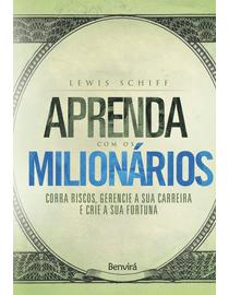 Aprenda-Com-Os-Milionarios---Corra-Riscos-Gerencie-a-sua-Carreira-e-Crie-a-sua-Fortuna