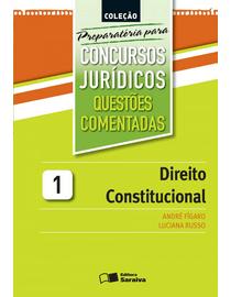 Colecao-Preparatoria-Para-Concursos-Juridicos-Volume-1---Questoes-Comentadas---Direito-Constitucional-