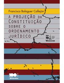 Linha-Direito-Comparado---A-projecao-da-Constituicao-Sobre-o-Ordenamento-Juridico---Serie-IDP-