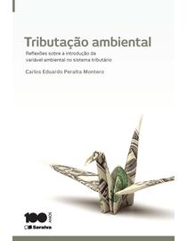 Tributacao-Ambiental---Reflexoes-Sobre-a-Introducao-da-Variavel-Ambiental-no-Sistema-Tributario