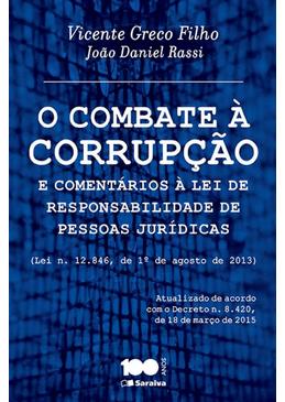 O-Combate-a-Corrupcao-e-Comentarios-a-Lei-de-Responsabilidade-de-Pessoas-Juridicas--Lei-nº-12.846-1º-de-agosto-de-2013--
