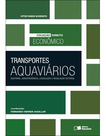 Colecao-Direito-Economico---Transportes-Aquaviarios---Doutrina-Jurisprudencia-Legislacao-e-Regulacao-Setorial-