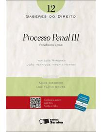 Colecao-Saberes-do-Direito-Volume-12---Processo-Penal-III---Procedimentos-e-Prisao-