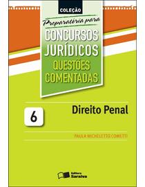 Colecao-Preparatoria-Para-Concursos-Juridicos-Vololume-6---Questoes-Comentadas---Direito-Penal-