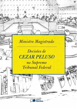 Ministro-Magistrado---Decisoes-de-Cezar-Peluso-no-Supremo-Tribunal-Federal-