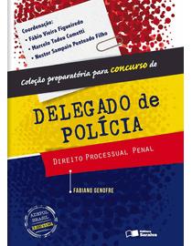Direito-Processual-Penal---Colecao-Preparatoria-Para-Concurso-de-Delegado-de-Policia-