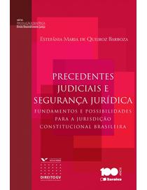 Precedentes-Judiciais-e-Seguranca-Juridica--Fundamentos-e-Possibilidades-Para-a-Jurisdicao-Constitucional-Brasileira