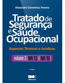 Tratado-de-Seguranca-e-Saude-Ocupacional---Aspectos-Tecnicos-e-Juridicos---Volume-III---NR---13-a-NR---15