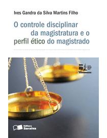 Linha-Administracao-e-Politicas-Publicas---O-controle-Disciplinar-da-Magistratura-e-o-Perfil-Etico-do-Magistratura---Serie-IDP