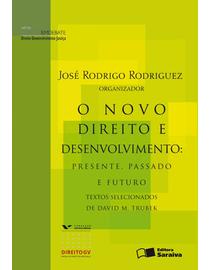 O-Novo-Direito-e-Desenvolvimento--Presente-Passado-e-Futuro---Textos-Selecionados-de-David-M-Trubek