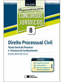 Colecao-Preparatoria-Para-Concursos-Juridicos-Volume-8---Direito-Processual-Civil---Teoria-Geral-do-Processo-e-Processo-de-Conhecimento