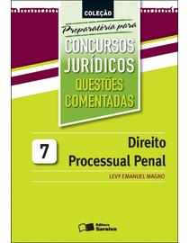 Colecao-Preparatoria-Para-Concursos-Juridicos-Volume-7---Questoes-Comentadas---Direito-Processual-Penal
