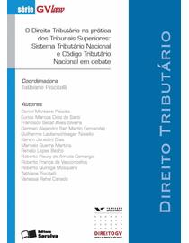 O-Direito-Tributario-na-Pratica-dos-Tribunais-Superiores--Sistema-Tributario-Nacional-e-Codigo-Tributario-Nacional-em-Debate---Serie-GVLAW