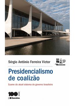 Linha-Pesquisa-Academica---Presidencialismo-de-Coalizao---Exame-do-Atual-Sistema-de-Governo-Brasileiro