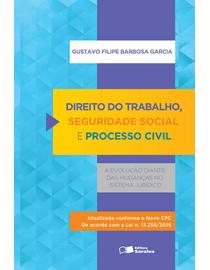 Direito-do-Trabalho-Seguridade-Social-e-Processo-Civil---A-Evolucao-Diante-das-Mudancas-no-Sistema-Juridico