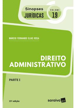 Colecao-Sinopses-Juridicas-Volume-19---Direito-Administrativo---Parte-I