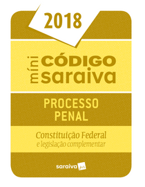 Minicodigo-Saraiva---Processo-Penal---Constituicao-Federal-e-Legislacao-Complementar