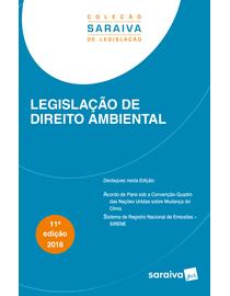 Colecao-Saraiva-de-Legislacao---Legislacao-de-Direito-Ambiental-