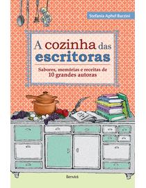 A-Cozinha-das-Escritoras---Sabores-Memorias-e-Receitas-de-10-Grandes-Autoras