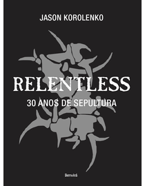 Relentless---30-Anos-de-Sepultura-