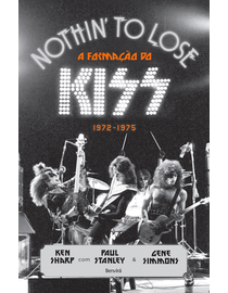 Nothin-To-Lose---A-Formacao-do-Kiss--1972-1975-