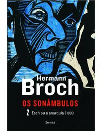 Esch-ou-Anarquia-|-1903---Trilogia--Os-Sonambulos--Volume-2