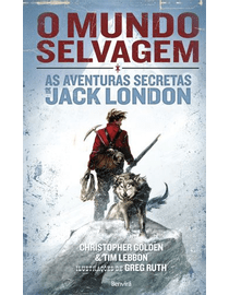 O-Mundo-Selvagem---As-Aventuras-Secretas-de-Jack-London
