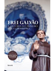 Frei-Galvao---A-Historia-do-Primeiro-Santo-Brasileiro