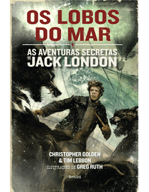 Os-Lobos-do-Mar---As-Aventuras-Secretas-de-Jack-London