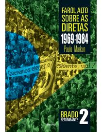 Farol-Alto-Sobre-as-Diretas--1969-1984----Brado-Retumbante-Volume-2