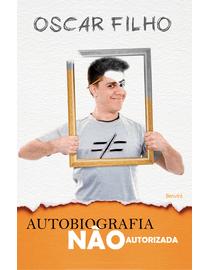 Autobiografia-Nao-Autorizada---Uma-Biografia-Quase-Engracada
