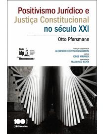 Positivismo-Juridico-e-Justica-Constitucional-no-Seculo-XXI---Linha-Direito-Comparado---Serie-IDP-