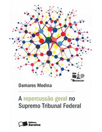 A-Repercussao-Geral-no-Supremo-Tribunal-Federal---Linha-Pesquisa-Academica---Serie-IDP-